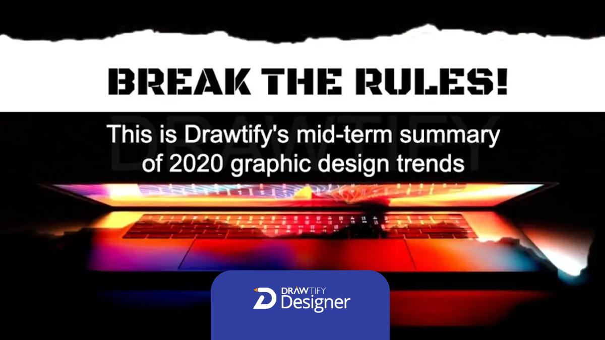 Drawtify's mid-2020 graphic design trends report: 11 tips to help you create compelling and beautiful graphics