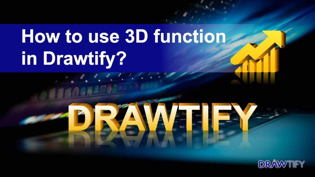 Drawtify has excellent 3D functions. Graphic design trends have arrived in 2020!