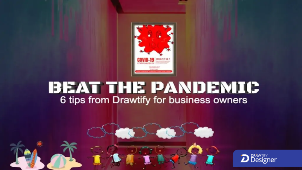 Drawtify's 6 Tips: Helping Business Owners Beat The Pandemic