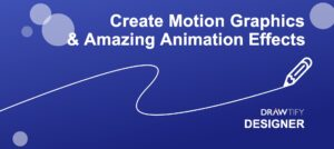 Create Motion Graphics & Amazing Animation Effects|Drawtify