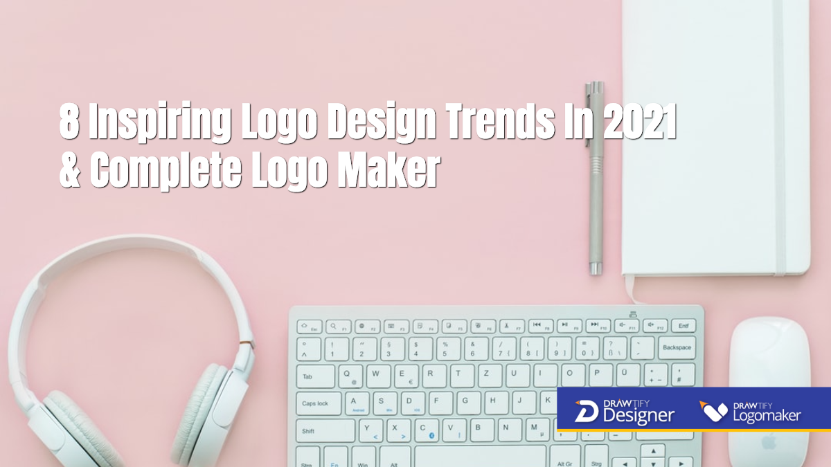 8 Inspiring Logo Design Trends In 2021 & Complete Logo Maker