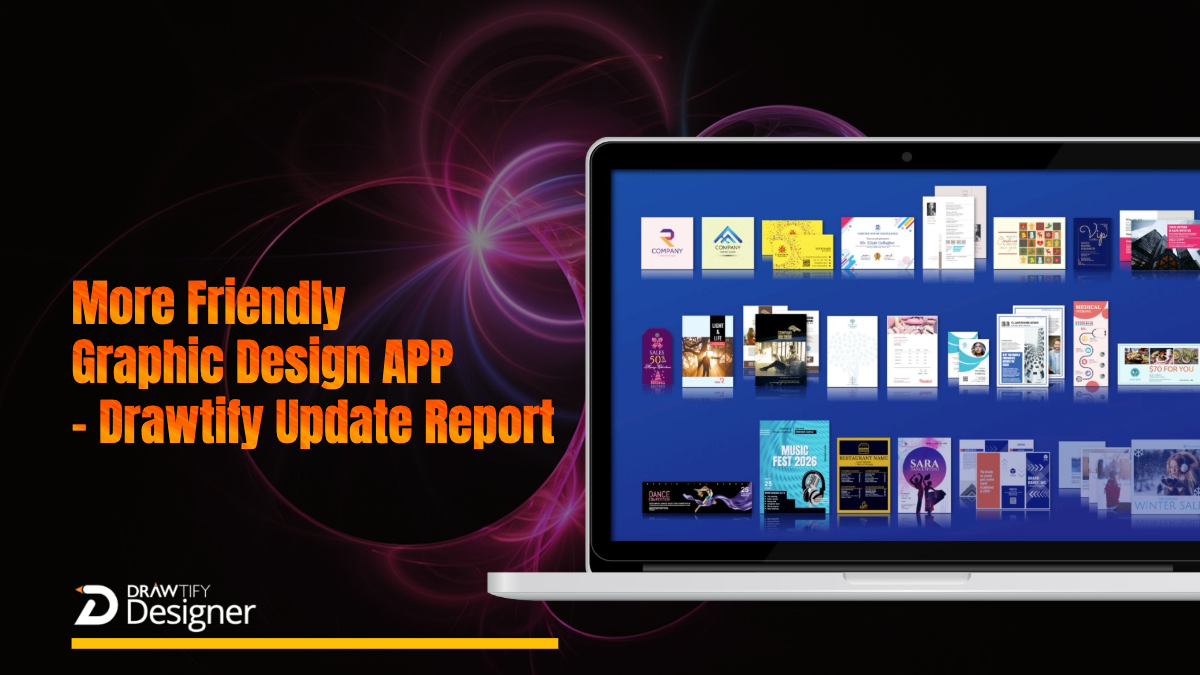 More Friendly Graphic Design APP | Drawtify Update Report