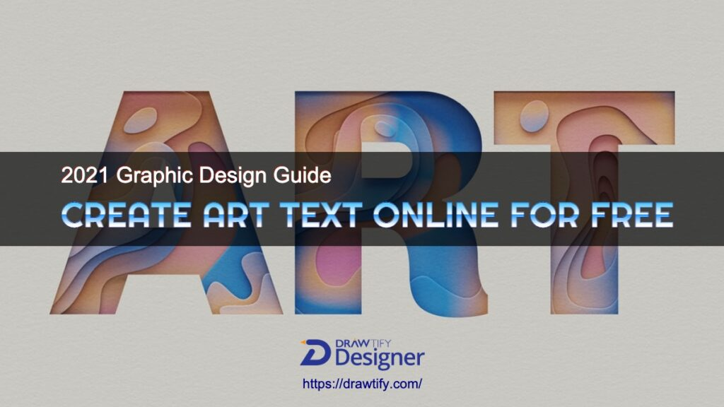 Create Art Text Online For Free _ 2021 Graphic Design Guide